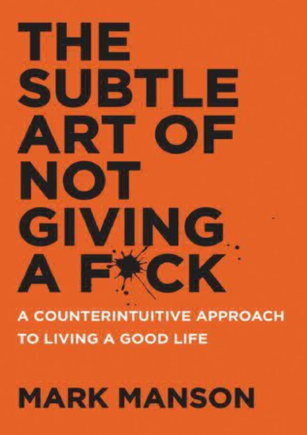 Download The Subtle Art Of Not Giving A F Ck A Counterintuitive Approach To Living A Good Life Pd Books Books To Read Self Help