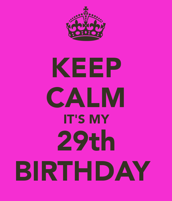 today is my birthday 29 - Google Search | adlt | Pinterest on