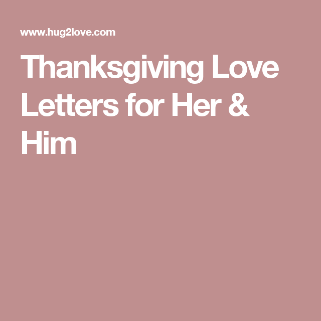Thanksgiving Love Letters For Her  Him  Man