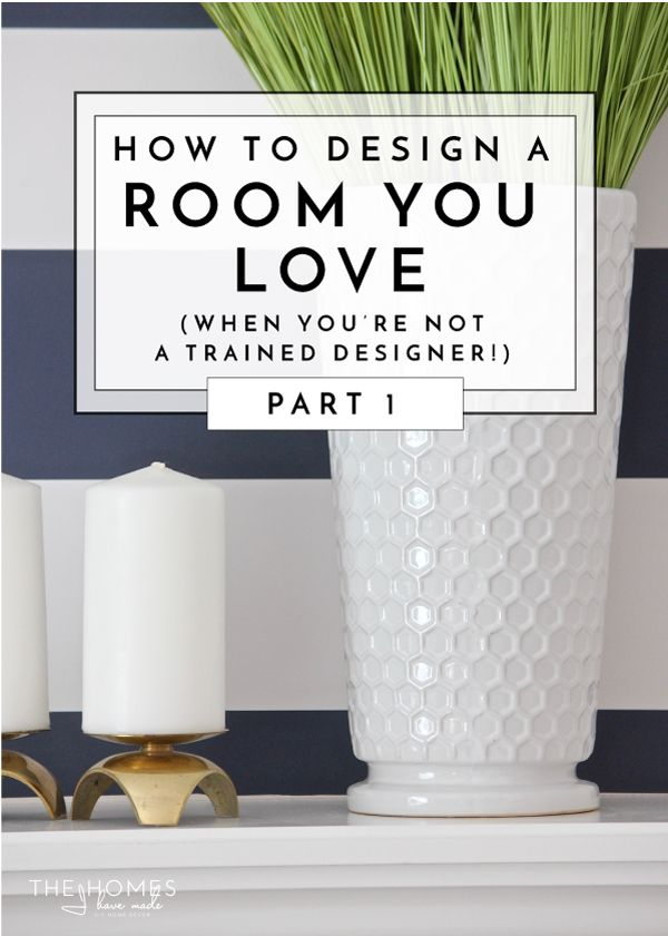 How to Design a Room You Love (When You Aren't a Trained Designer!) - Part 1 | The Homes I Have Made