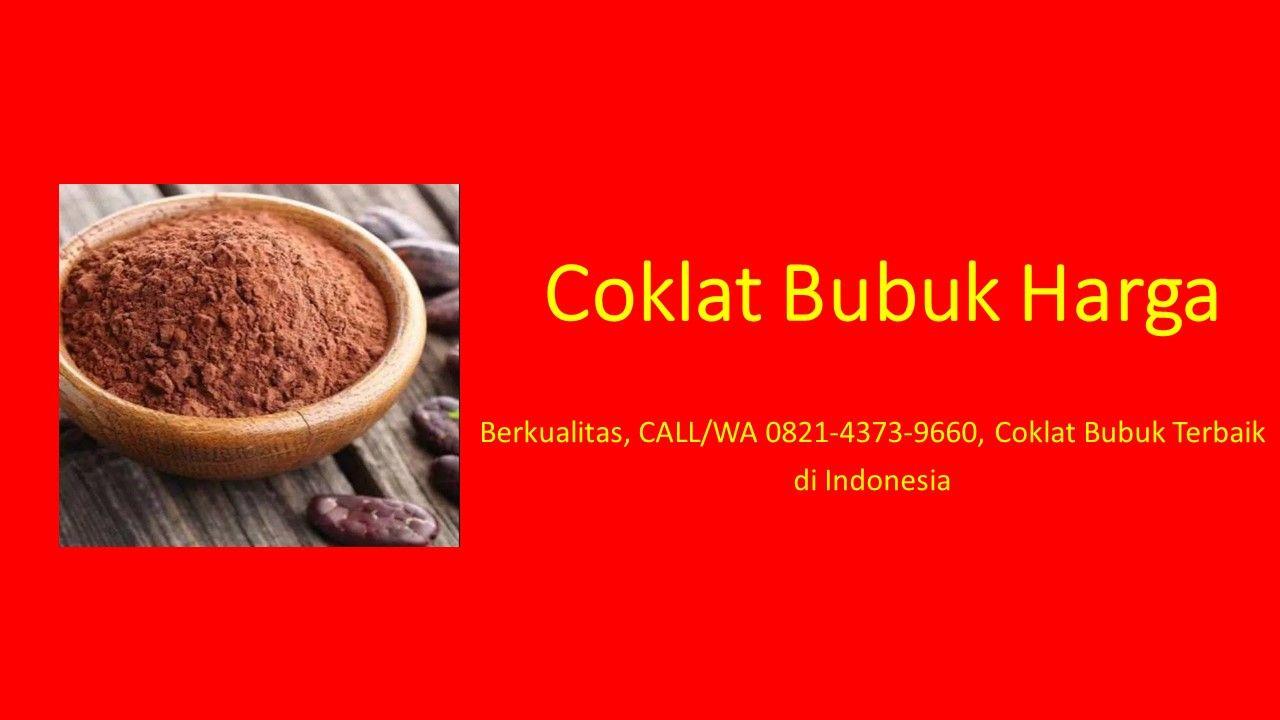 Berkualitas Call Wa 0821 4373 9660 Coklat Bubuk Terbaik Di Indonesia Food