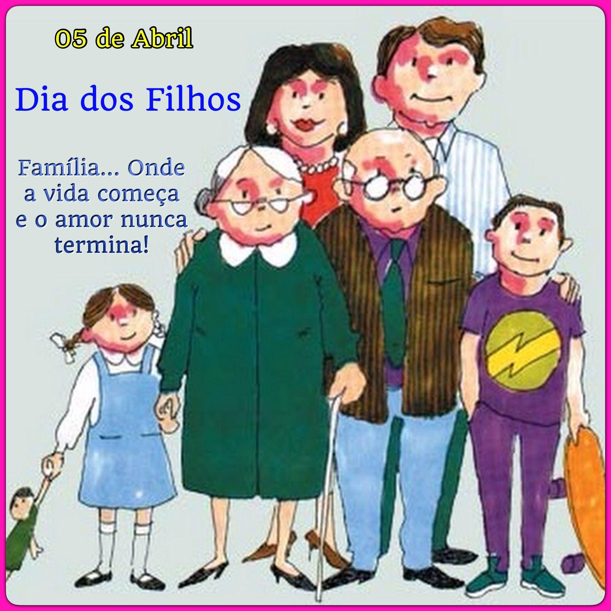05 De Abril Dia Dos Filhos Dia Internacional Da Familia Dia