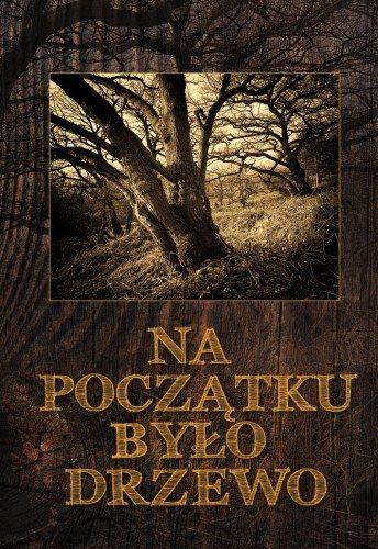 Na Poczatku Bylo Drzewo Magiczne Lecznicze Nowa 5671675162 Oficjalne Archiwum Allegro Book Cover Books Nature
