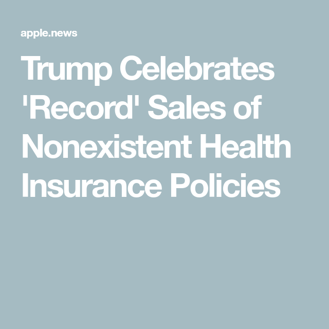 Trump Celebrates Record Sales Of Nonexistent Health Insurance
