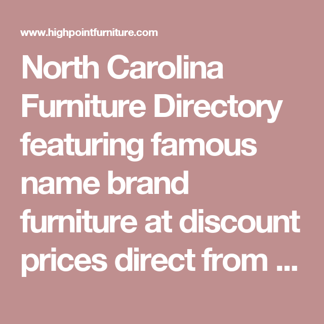North Carolina Furniture Directory Featuring Famous Name