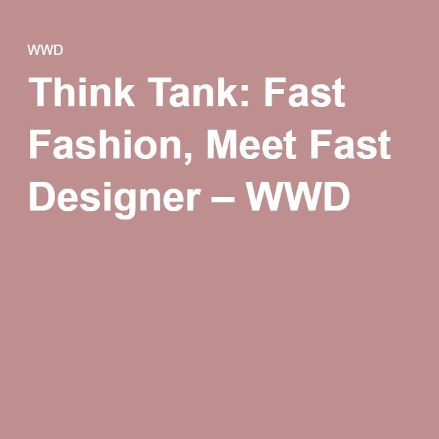 Think Tank: Fast Fashion, Meet Fast Designer | Retails