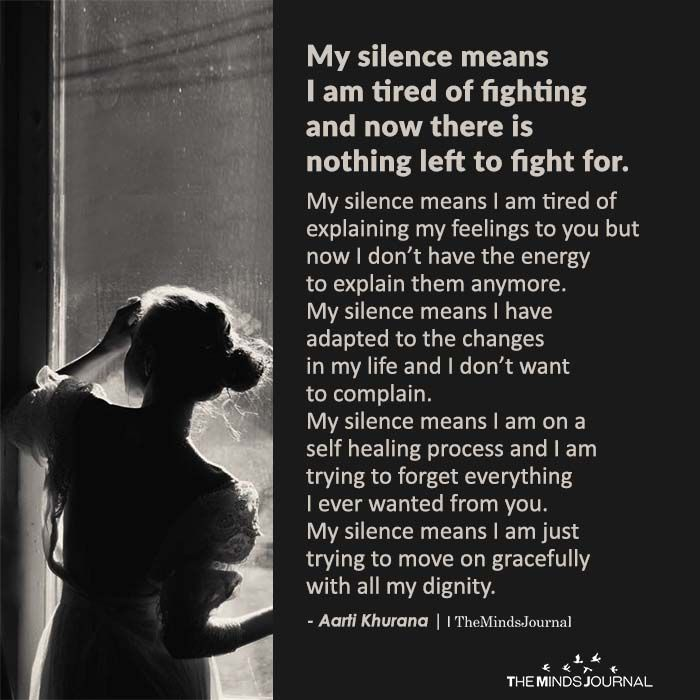 My Silence Means I Am Tired Of Fighting