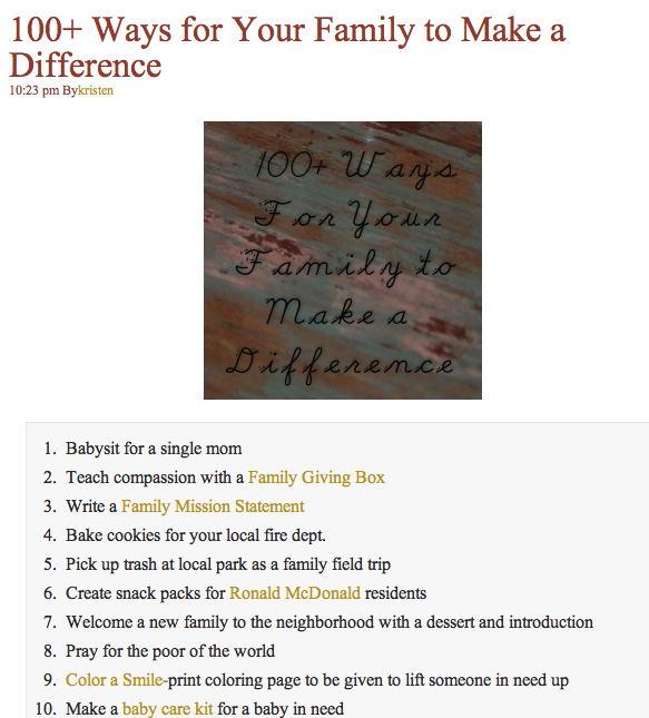 http://wearethatfamily.com/2011/06/100-ways-for-your-family-to-make-a-difference/