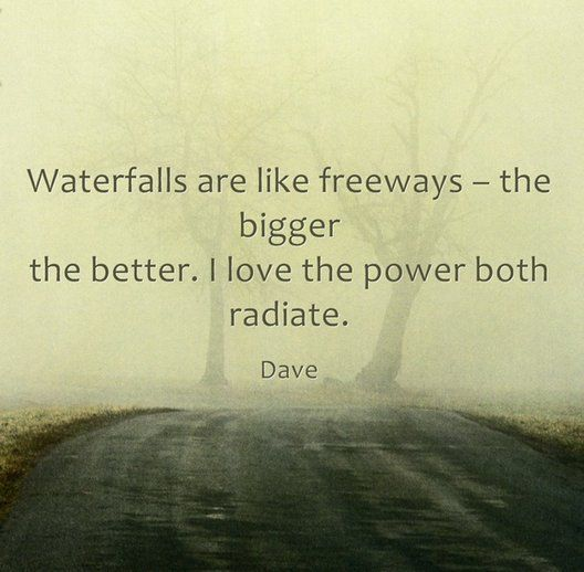 Watefalls, freeways...