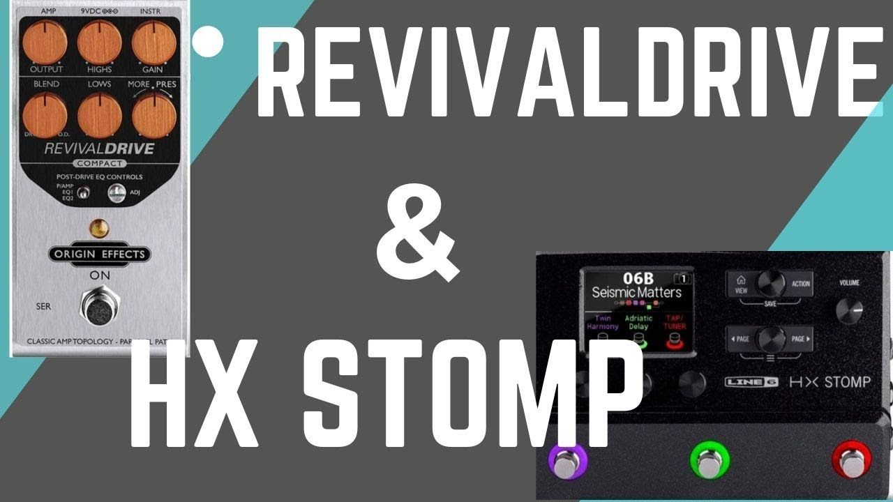 Origin Effects Revivaldrive Compact And Line 6 Hx Stomp The Perfect Mini Pedal Board Youtube