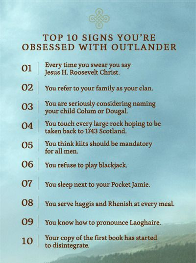 Top 10 Signs Youre Obsessed With Outlander Outlander Obsession