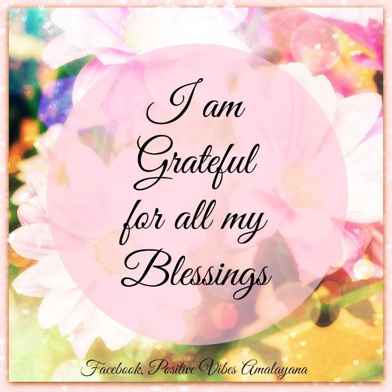 I am Grateful for all my Blessings #PositiveVibes #Gratitude #Blessings Proud Member of The Wellness Universe #WUVIP