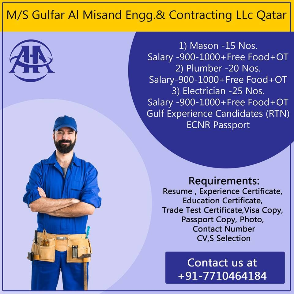 M S Gulfar Al Misand Engg Contracting Llc Qatar 1 Mason 15 Nos Salary 900 1000 Free Food Ot 2 Plumber 20 Nos Education Certificate Plumber Electrician