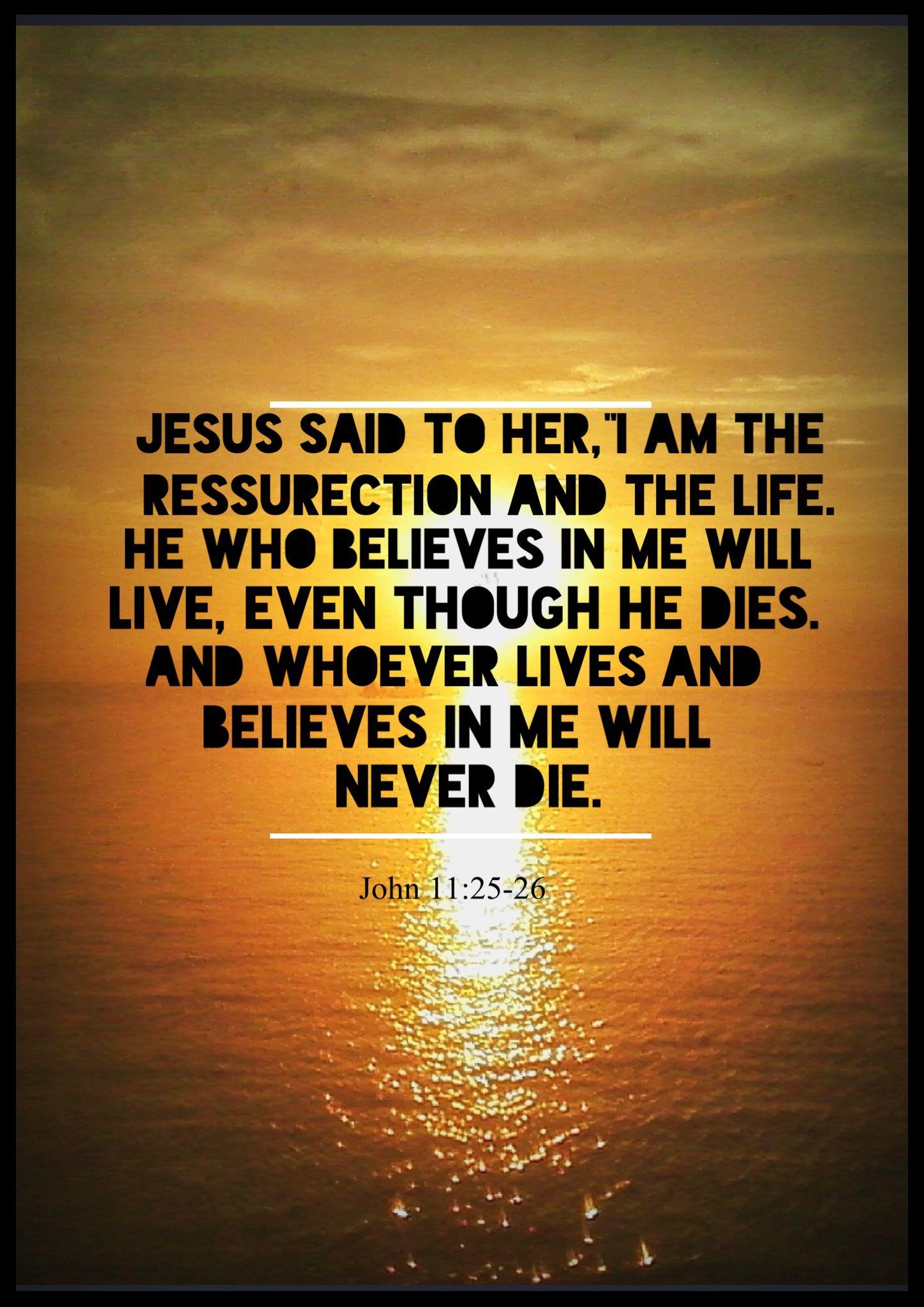 John 11:25-26 | Jesus quotes, John 11 25 26, Jesus