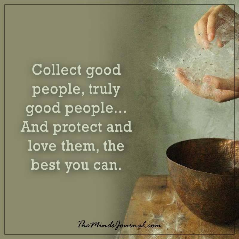 Collect Good People Truely Good People Good People Quotes People Quotes Good People