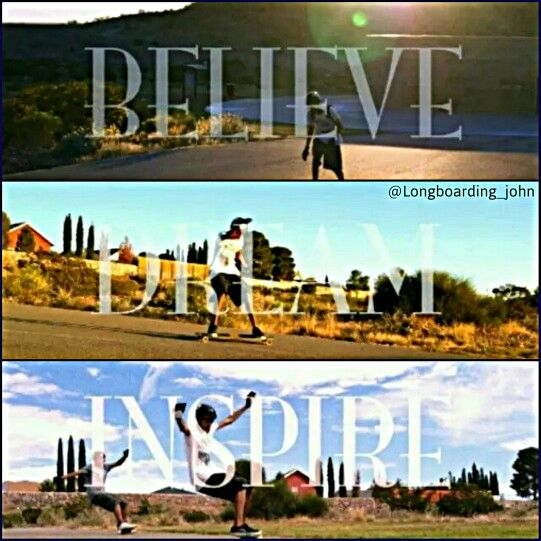 Believe, dream, inspire