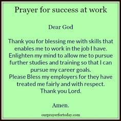Prayer For Success At Work Dear God Thank You For Blessing Me With