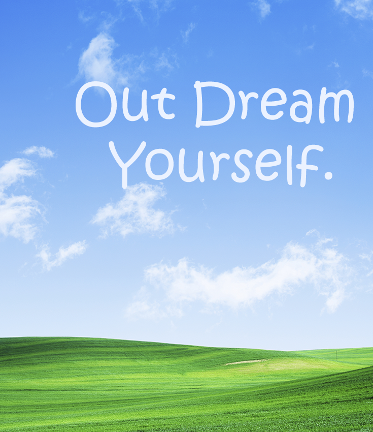 Out Dream Yourself. TSFL Take shape for life, Uplifting