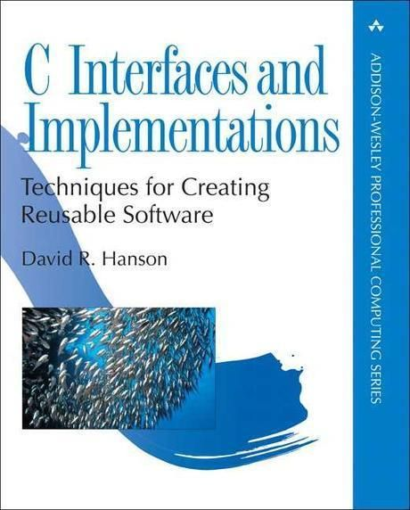 C Interfaces And Implementations Techniques For Creating Reusable Software Book Program Software Projects Application Programming Interface