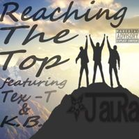 Reaching The Top (Ft. K.B. & Tex - T) Prod. by Jam Coop Pro. by J auRa on SoundCloud