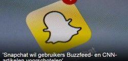 'Snapchat wil gebruikers Buzzfeed- en CNN-artikelen voorschotelen'
