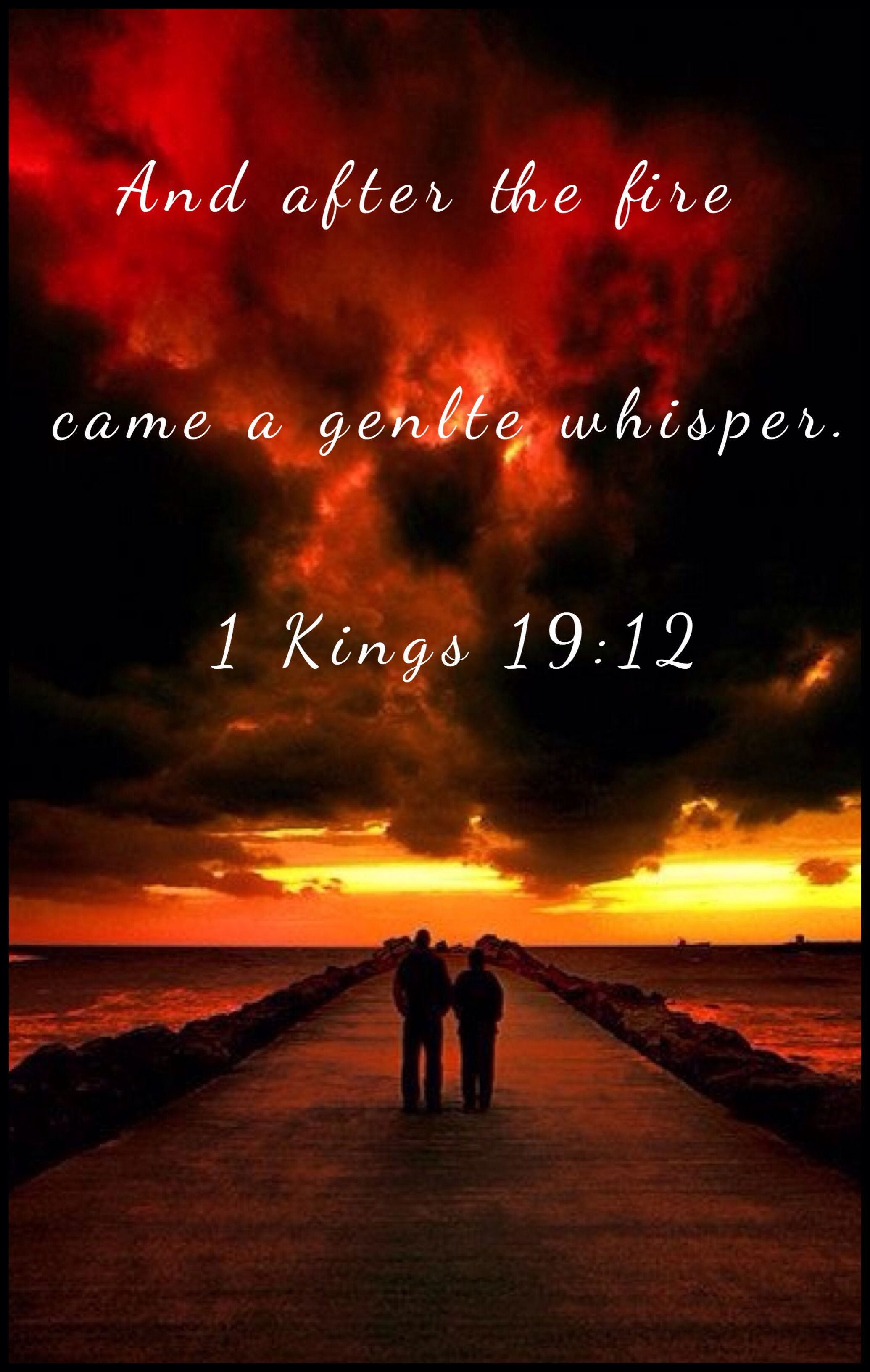 And after the fire, came a gentle whisper. 1 Kings 19:12 | God's love never fails, Devotional books, Gods love