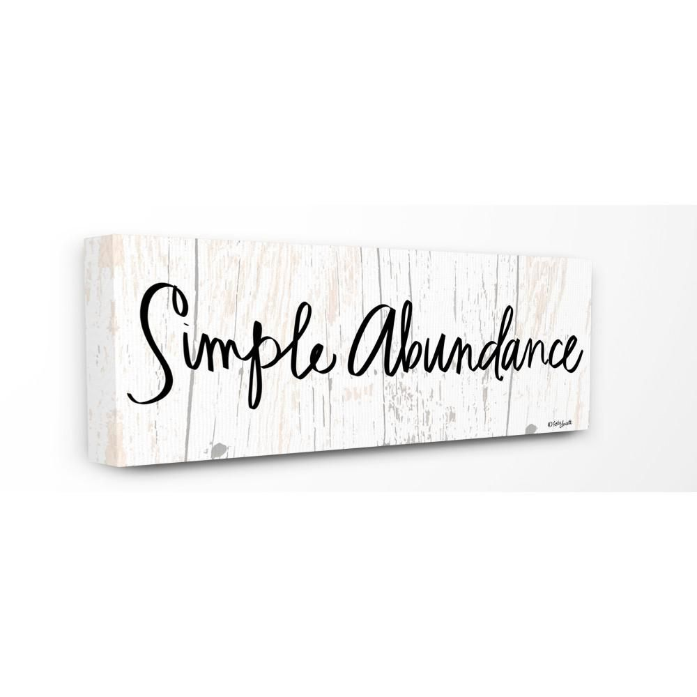 The Stupell Home Decor Collection 10 In X 24 In Black And White Script Simple Abundance Wood Look Sign Canvas Wall Art By Katie Douette Mwp 588 Cn 10x24 In 2020 Canvas Wall Art
