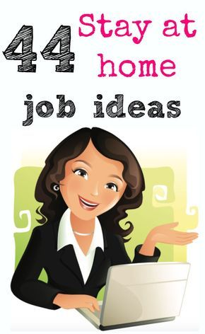 44 Stay At Home Job Ideas Working From Home