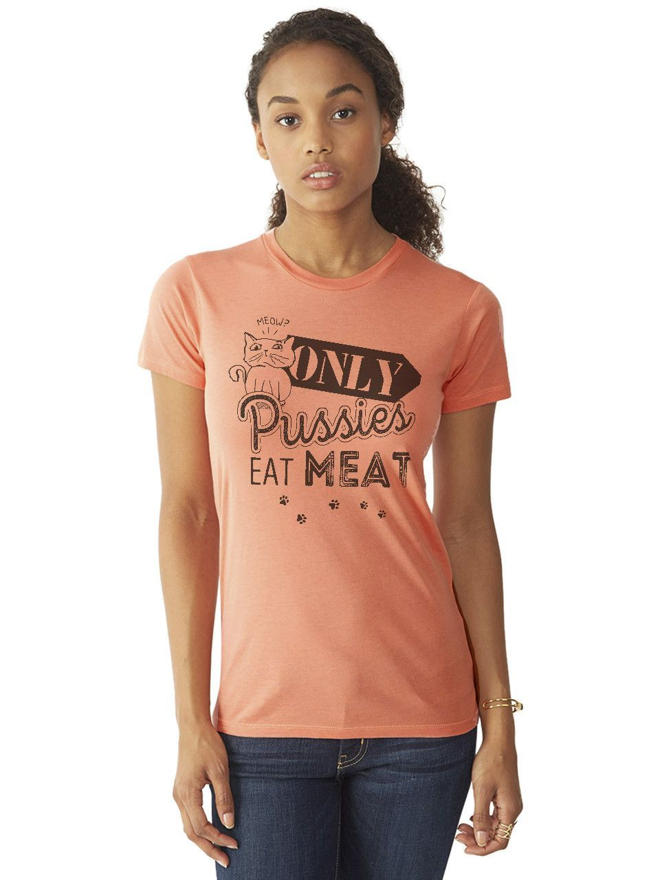 Only Pussies Eat Meat Tee-Shirt (Women)