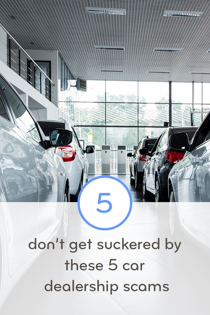 Don T Get Suckered By These 5 Car Dealership Scams Car Dealership Dealership Car