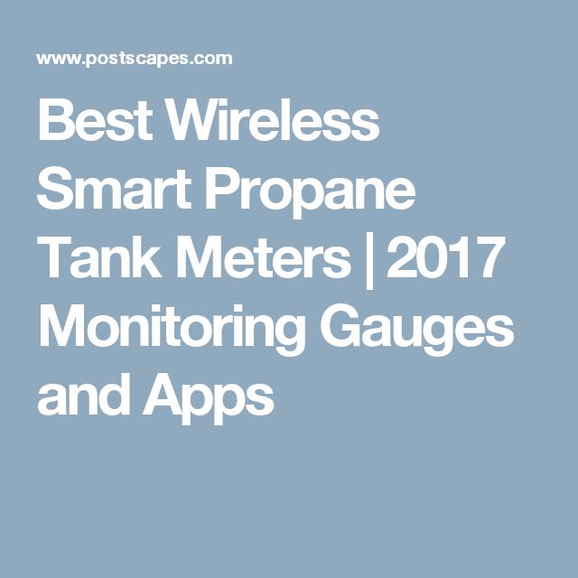 Best Wireless Smart Propane Tank Meters   2017 Monitoring