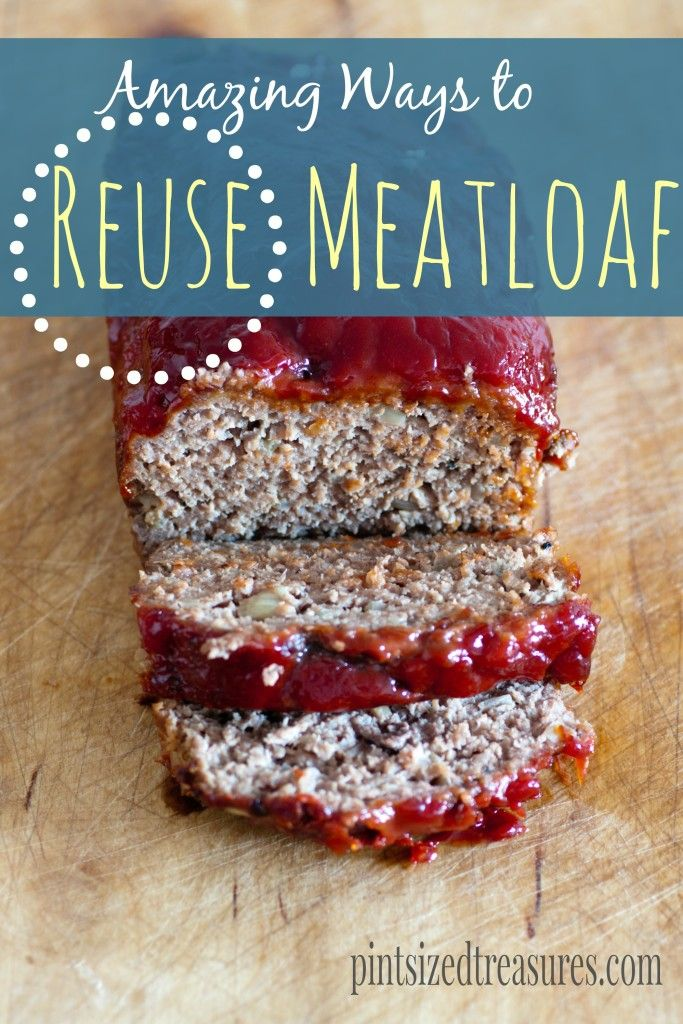 Amazing Ways To Reuse Meatloaf Food Recipes Leftover
