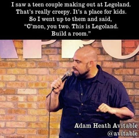 Making out at Legoland… | Comedian quotes, Comedy quotes ...
