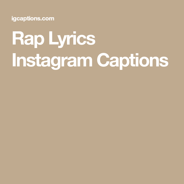 Rap Lyrics Instagram Captions Instagram Captions Captions Rap