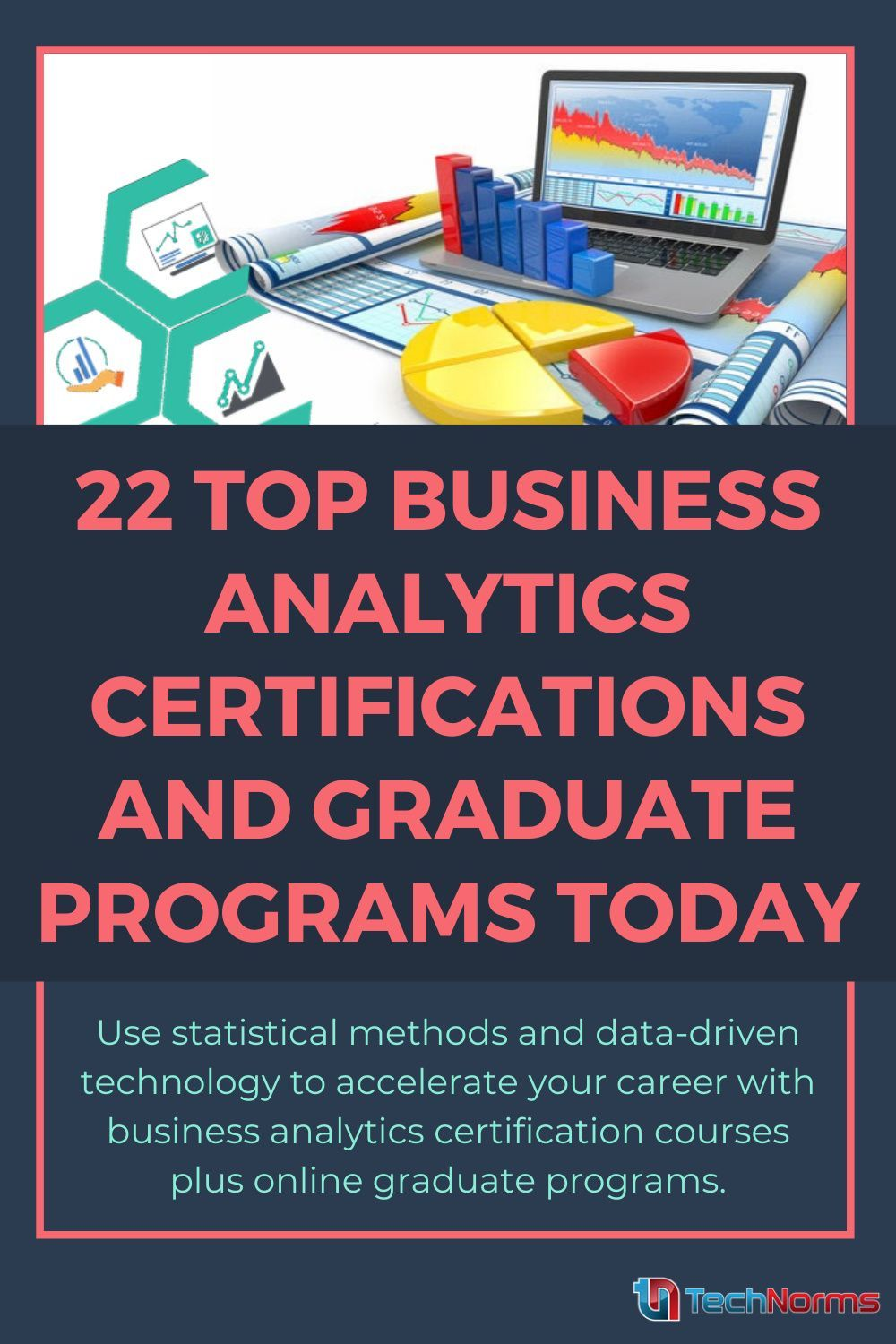 22 Top Business Analytics Certifications And Graduate Programs Today Graduate Program Best Online Courses Analytics