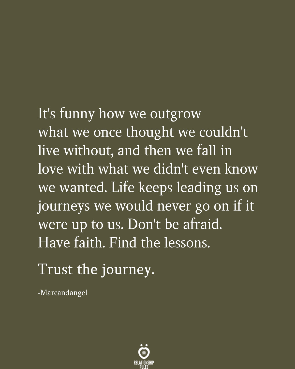 It S Funny How We Outgrow What We Once Thought We Couldn T Live Without Afraid To Love Quotes Life Journey Quotes Falling In Love Quotes