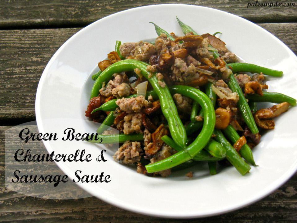 Green Bean, Chanterelle, and Sausage Saute