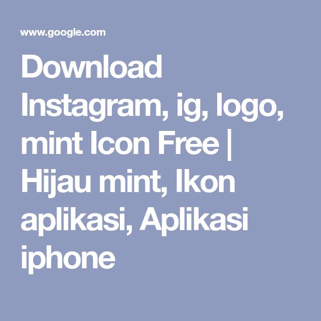 Download Instagram Ig Logo Mint Icon Free Hijau Mint Ikon Aplikasi Aplikasi Iphone In 2021 Mint App Mint Logo Mint Green Wallpaper Iphone