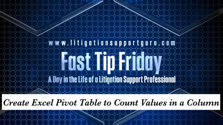 Fast Tip Friday \u2013 Create Excel Pivot Table to Count Values in a