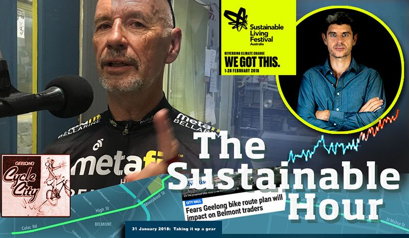 Bike paths and the climate emergency: Taking it up a gear | Our guest in The Sustainable Hour on 31 January 2018 is Barton van Laar from BikeSafe who shares his views on Geelong Council's public consultation about the establishment of two new $5 million bike paths through the city. We also talk with Luke Taylor, director of the month-long, national Sustainable Living Festival which starts in February.