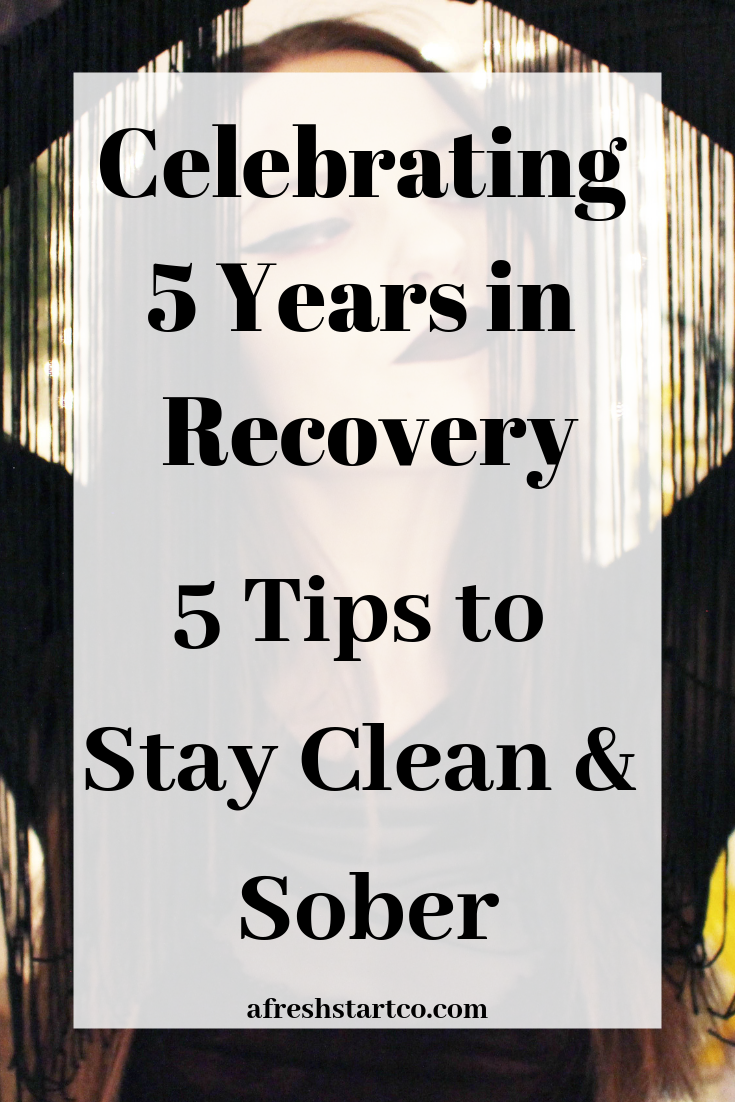 Click And Re Pin To Read My Celebrating My 5 Years In Recovery With My Top 5 Tips On Staying Sober After Rehab Sobriety Add Sober Recovery Coping Mechanisms