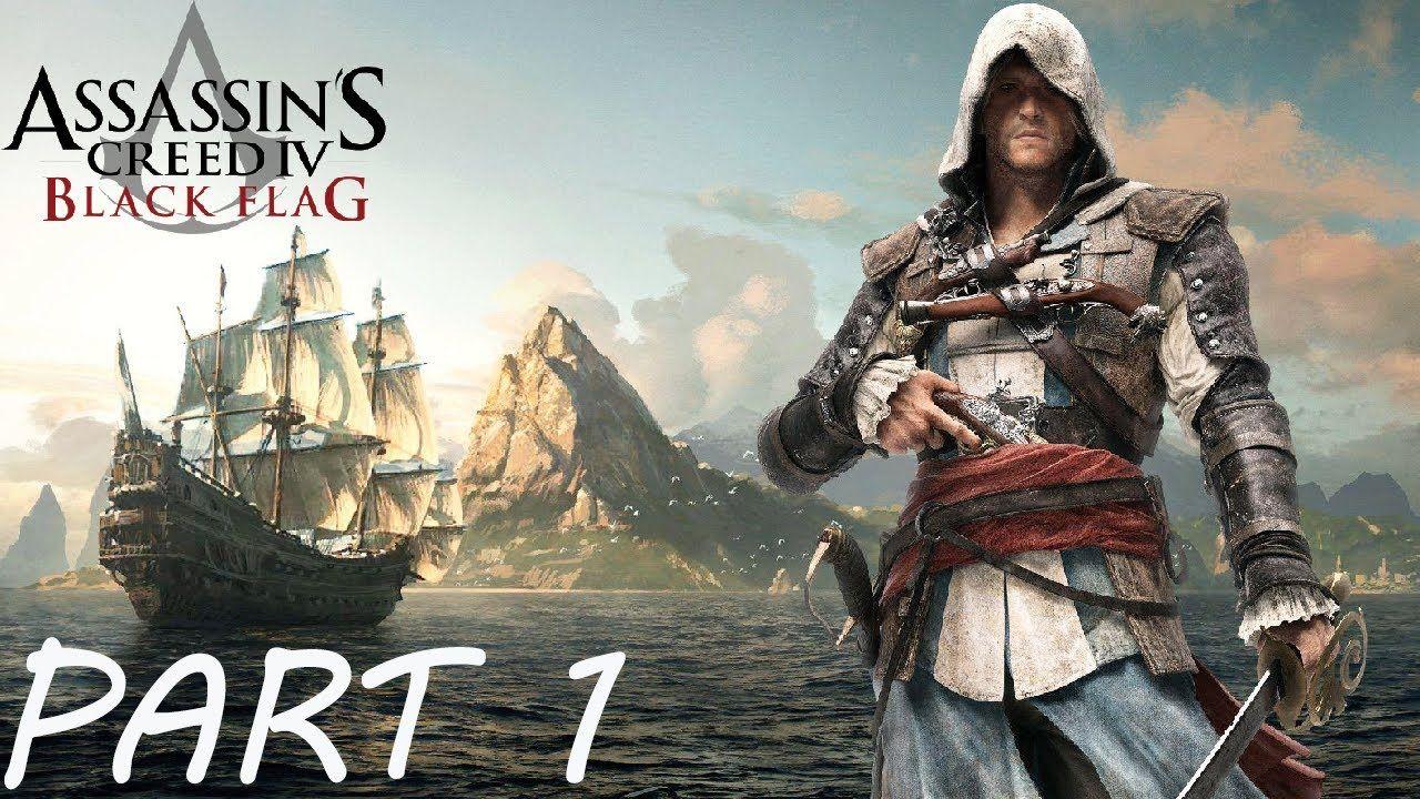 Assassins Creed 4 Black Flag Walkthrough Gameplay Part 1 Intro Hd In 2020 Assassins Creed 4 Black Flag Assassins Creed Series