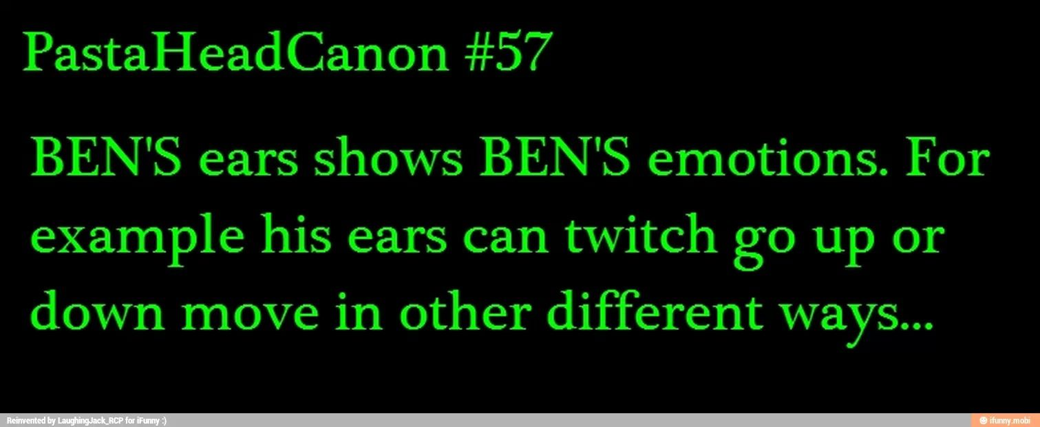Just imagine it... Let's take some time to imagism all the ways BEN's ears can move... lol what