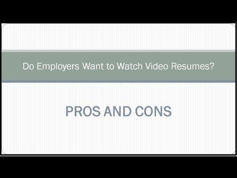 do employers want video resumes pros and cons gives real insight