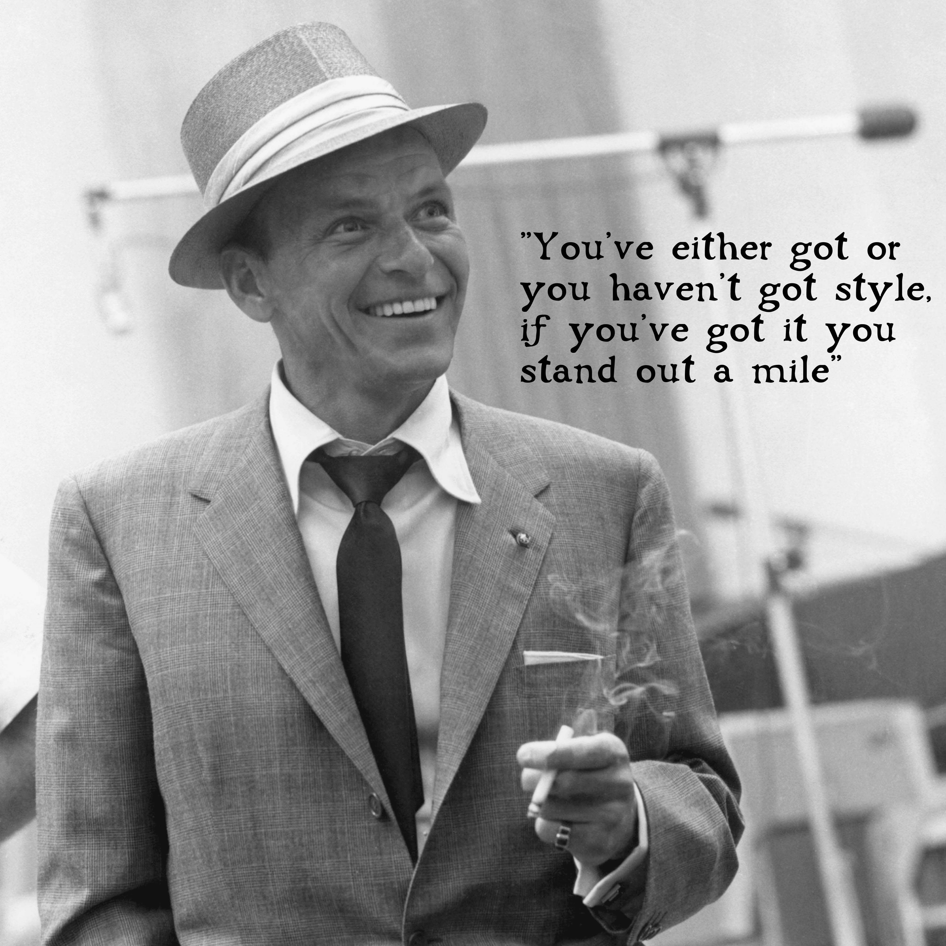 Sinatra Quotes Frank Sinatra Had Style Let's Be Frank  Pinterest