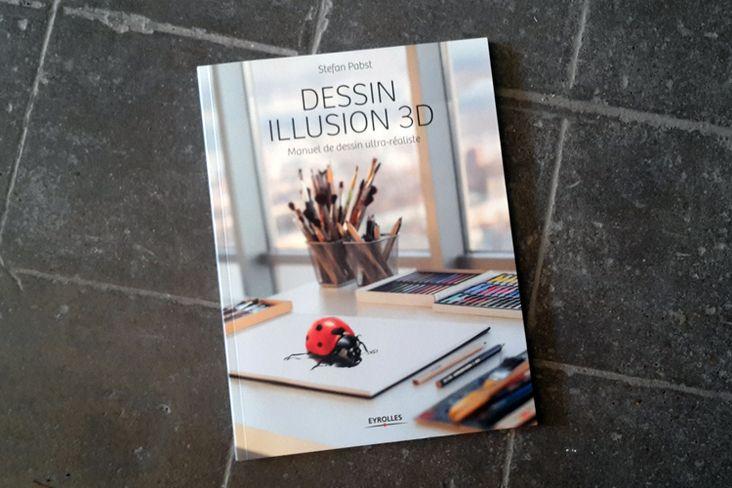Livre Dessin Illusion 3d Manuel De Dessin Ultra Realiste