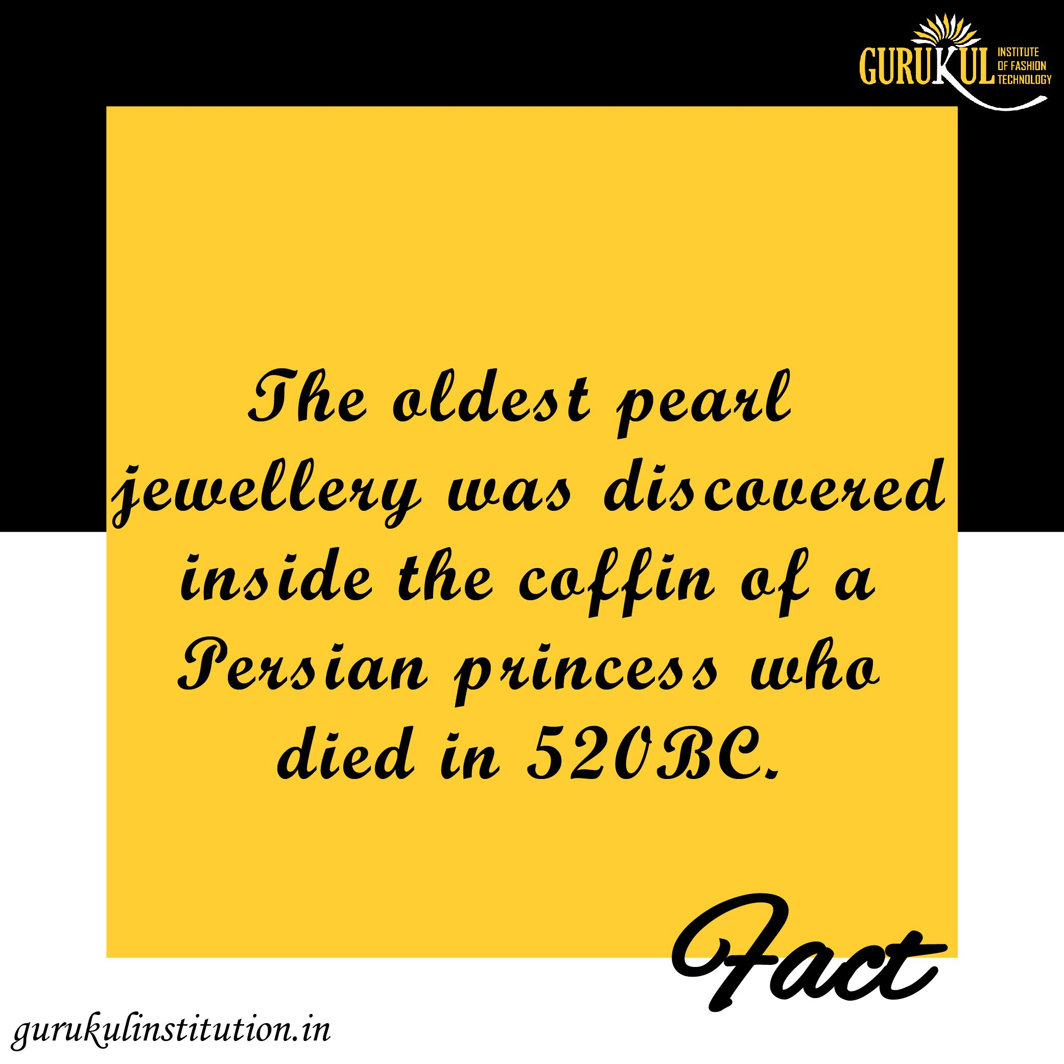 The Oldest Pearl Jewellery Was Discovered Inside The Coffin Of A Persian Princess Who Died In 520 Fashion Designing Institute Technology Fashion Jewelry Facts