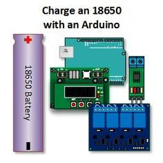 Your First Arduino 18650 Charger This Lithium Battery Is Perhaps One Of The Most Commonly Used Batteries Today It Can Be Found Arduino Elektronika Obuchenie