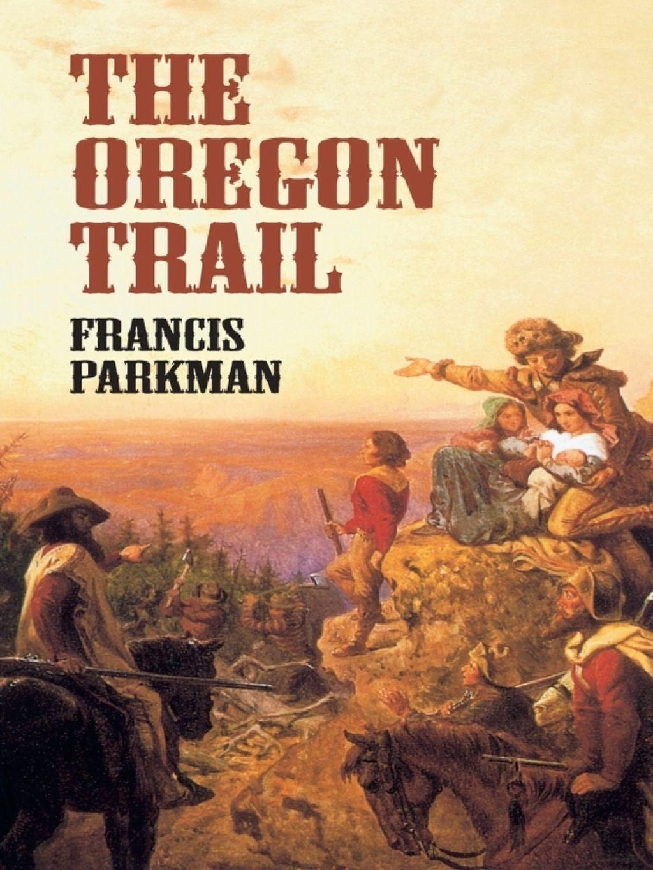 The Oregon Trail (eBook) Oregon trail, Oregon, Travel book