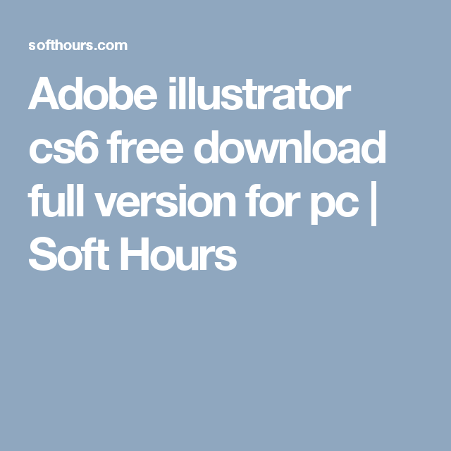 how to download illustrator cs6 for free full version for windows